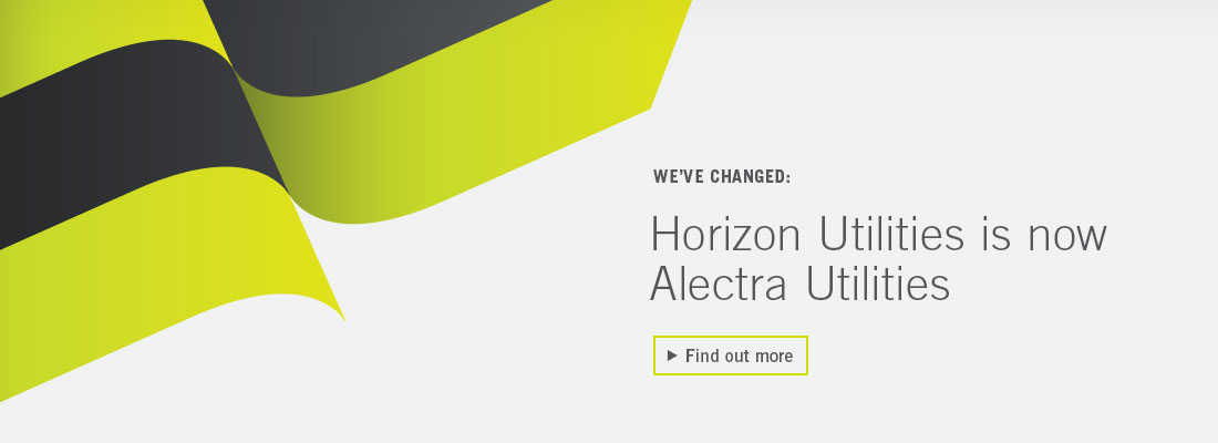 We've changed: Horizon Utilities is not Alectra Utilities. Find out more.